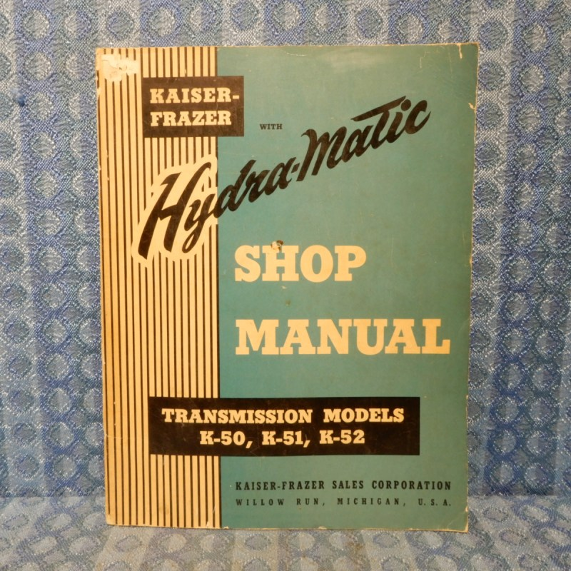 1950-1953 Kaiser-Frazer Original Hydra-Matic Trans Shop Manual K-50 K-51 K-52