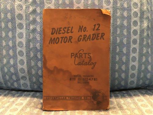 Caterpillar Diesel No. 12 Motor Grader 1957 Parts Catalog Serial # 8T1 - 8T14781