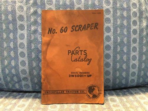 Caterpillar No. 60 Scraper Parts Catalog Ser. No 2W5001 & Up