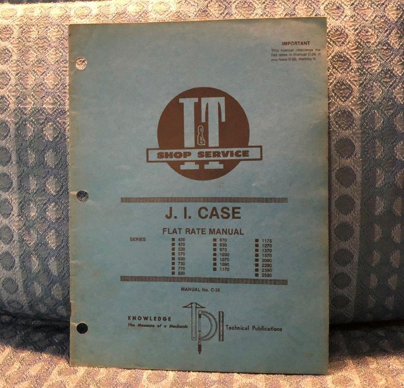 J.I. Case 430-1030 470-1570 1090 2090- 2590 Flat Rate Manual (SEE DETAILED AD)