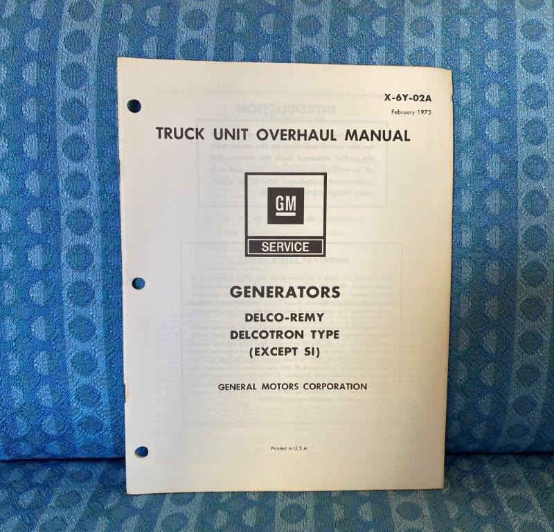 1973 Chevrolet & GMC Truck Delco-Remy Delcotron Generator Unit Overhaul Manual