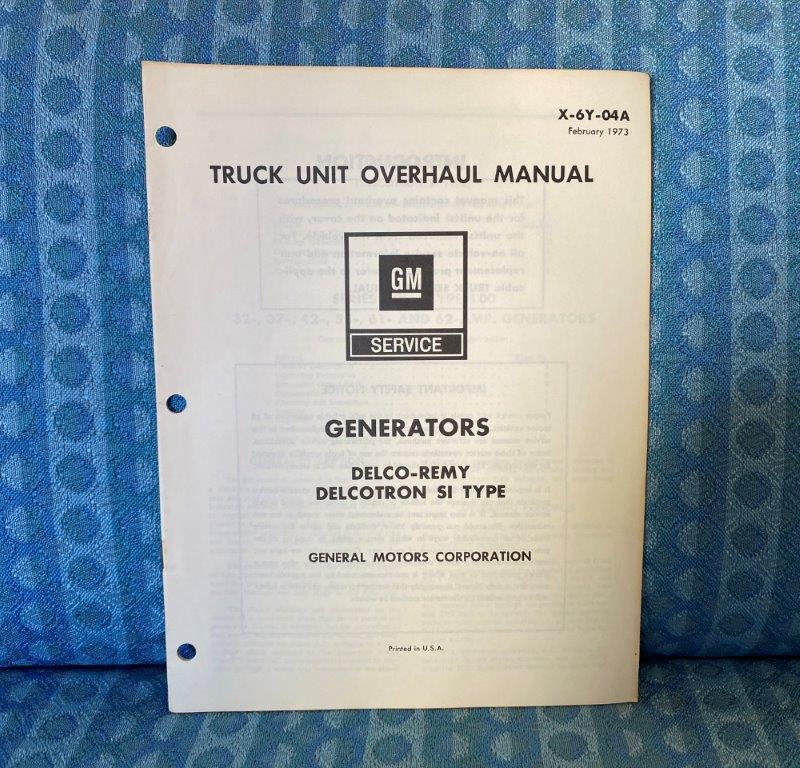 1973 Chevrolet & GMC Truck Delco-Remy Delcotron SI Generator Overhaul Manual