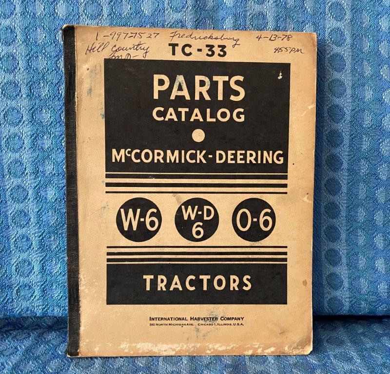 1945 McCormick-Deering W-6, W-D6, 0-6 Tractors Original Parts Catalog