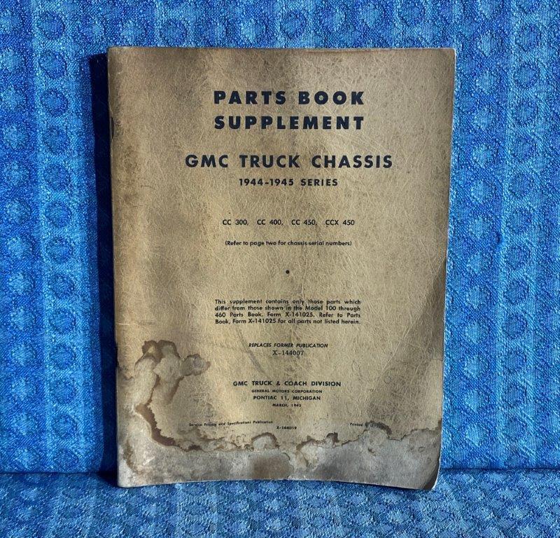 1944-1945 GMC Truck Series CC399 CC400 CC450 CCX450 Original Parts Book Supp.