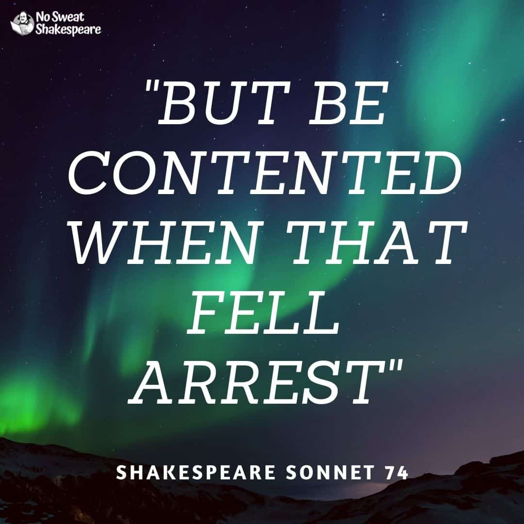 Sonnet 74 But Be Contented When That Fell Arrest