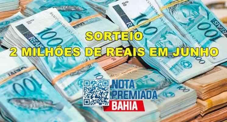 Nota Premiada Bahia sorteia 2 milhões em junho