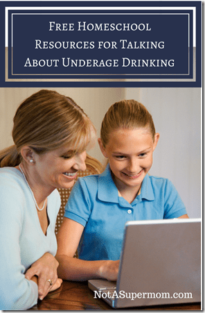 Homeschool Resources for Talking About Underage Drinking