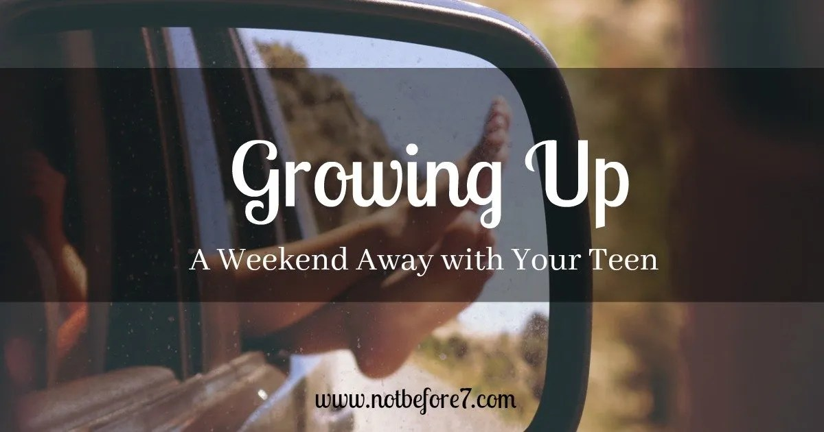 Planning a Weekend Away with your Teen