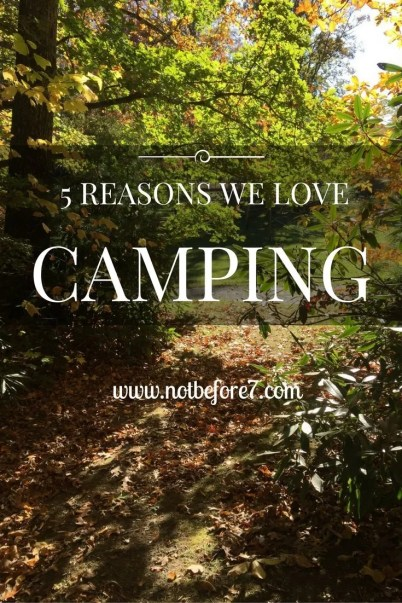 Reasons we love camping.