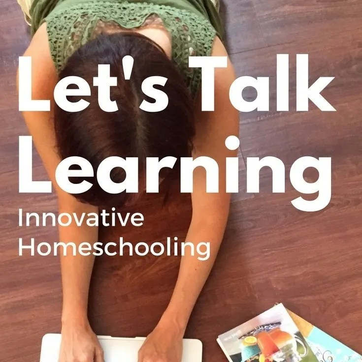 Innovative Homeschooling: Let's Talk Learning