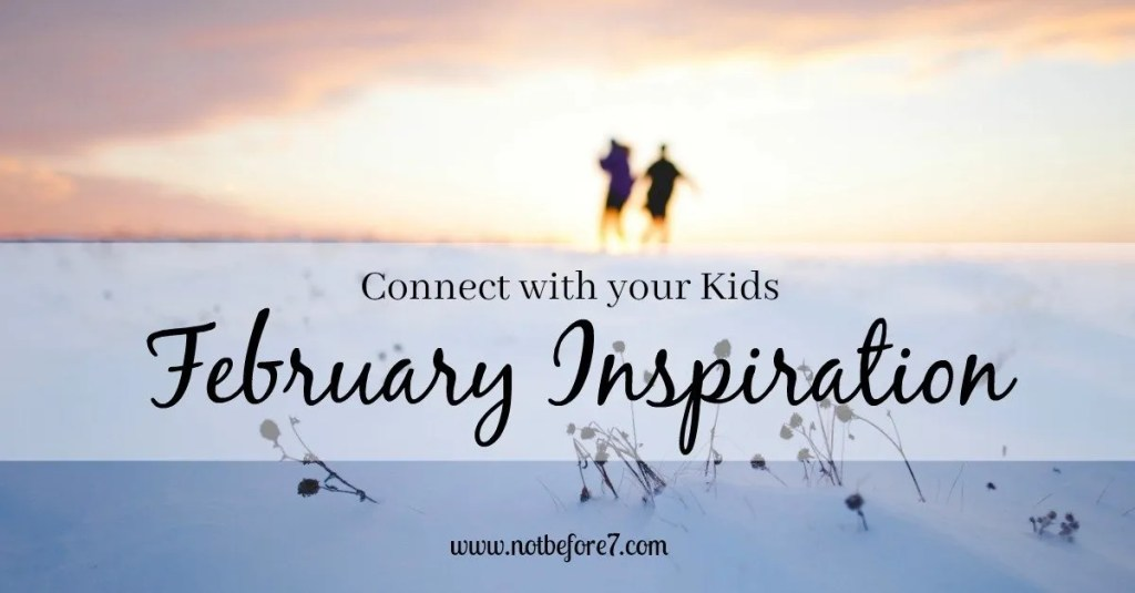 Ideas and inspiration for connecting with your kids this February. FREE printable with conversation starters available!!