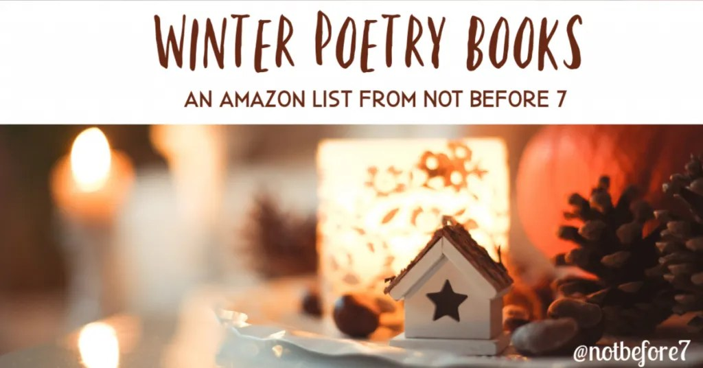 A collection of Winter Poetry books for families to read during a winter poetry teatim.