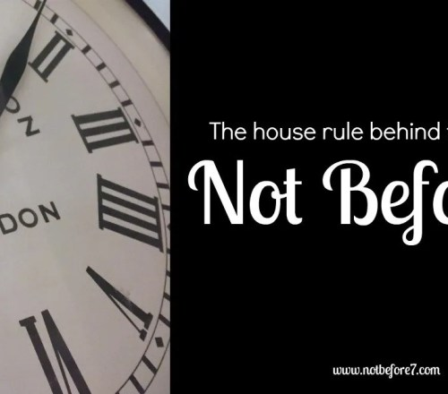 """Why is your blog titled, """"Not Before 7""""? I explain it all today."""