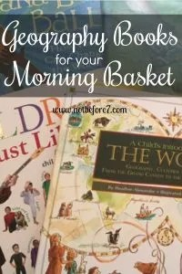 Books to read during your Homeschool Morning Basket Time that accomplish your Geography goals.