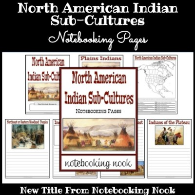 New Title: North American Indian Sub-Cultures Notebooking Pages