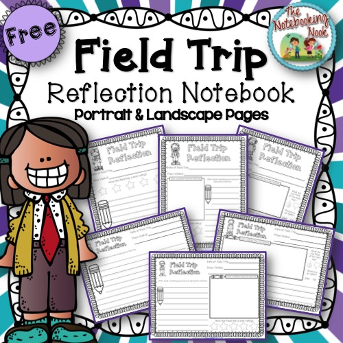 Free Field Trip Reflection Notebook - Portrait and Landscape Styles from The Notebooking Nook