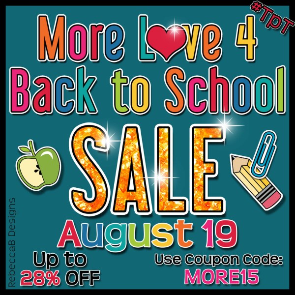 More Love for Back to School Sale at TpT - One Day ONLY - August 19 - Save up to 28% OFF your entire purchase!