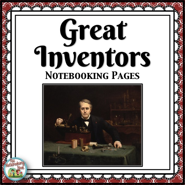 Great Inventors Notebooking Pages