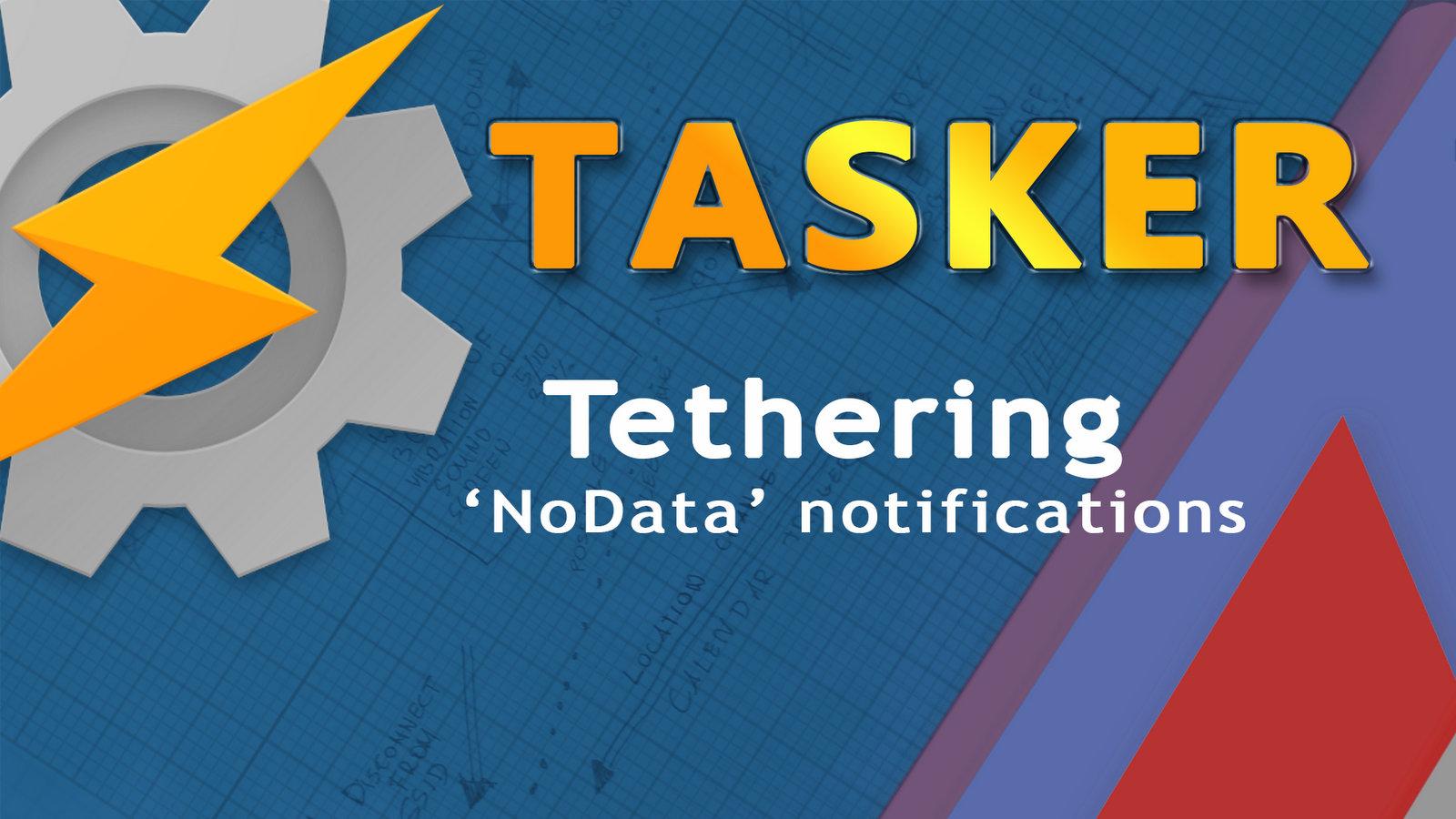 tethering tasker