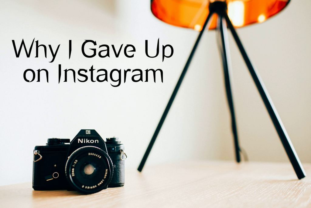 photo of camera with title Why I Gave Up on Instagram