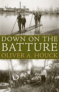 Down on the Batture by Oliver Houck