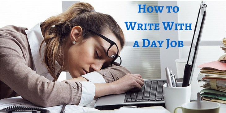 How to Write With a Day Job