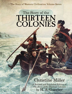 The Story of the Thirteen Colonies by Christine Miller | nothingnewpress.com
