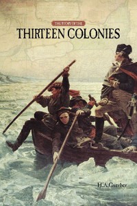 The Story of the Thirteen Colonies | Nothing New Press