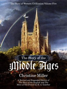 The Story of the Middle Ages by Christine Miller | Nothing New Press