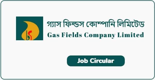 Bangladesh Gas Fields Company Limited - BGFCL Job Circular