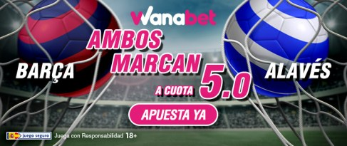 Wanabet Final Champions Barca y Alavés marcan cuota 5