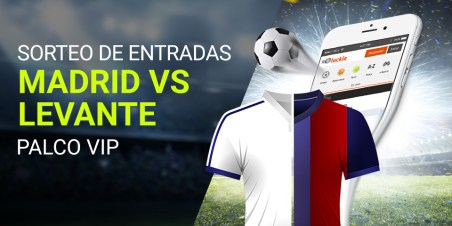 Luckia Sorteo entradas Madrid vs Levante