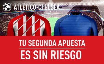 Sportium Champions Atlético - Chelsea Tu Segunda apuesta es Sin Riesgo