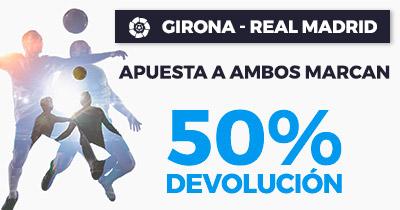 Paston la Liga Girona - Real Madrid ambos marcan 50% devolucion
