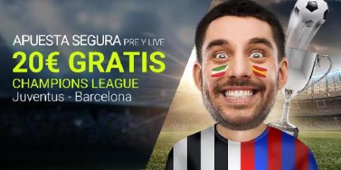 Luckia Champions League 20€ gratis Juventus - Barcelona