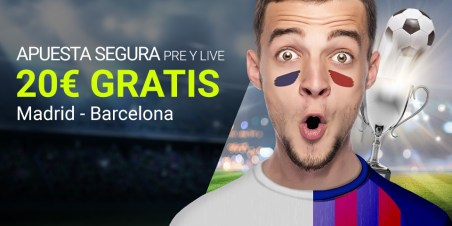 Luckia Real Madrid - Barcelona 20€ gratis