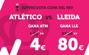 Supercuota Wanabet Copa del Rey Atlético - Lleida