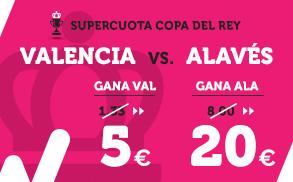 Supercuota Wanabet Copa del Rey Valencia Alaves