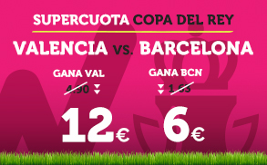 Supercuota Wanabet copa del rey Valencia Barcelona