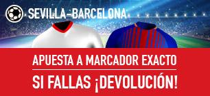noticias apuestas Sportium Sevilla-Barça: Apuesta a Marcador Exacto y si fallas: ¡Devolución!