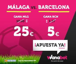 Supercuota Wanabet la Liga Málaga - Barcelona