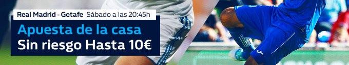 Williamhill la Liga Real Madrid - Getafe apuesta sin riesgo hasta 10€