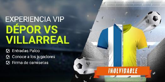noticias apuestas Luckia la Liga Depor vs Villarreal Experiencia VIP