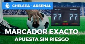 Chelsea v Arsenal marcador exacto apuesta sin riesgo en Paston