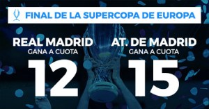 Megacuotas R.Madrid 12 y At. Madrid15 para supercopa europea en Paston