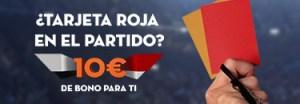 ¿Tarjeta roja en el partido?10€ en bono para ti en Betsson