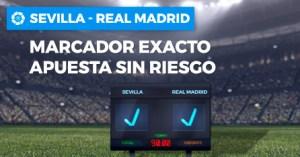 Sevilla v R Madrid marcador exacto,apuesta sin riesgo en Paston
