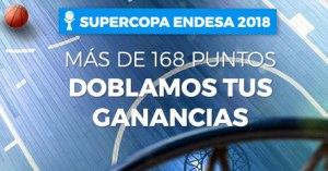 Supercopa Endesa,mas de 168 ptos doblamos tus ganancias en Paston