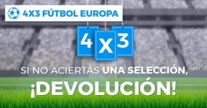 4 por 3 en fulbol de Europa,si no aciertas una seleccion ¡¡devolucion!! en Paston