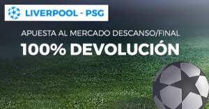 Liverpool v PSG Apuesta a mercado descanso/final 100% devolucion en Paston